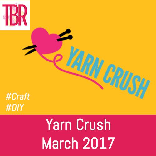 Yarn Crush-March 2017