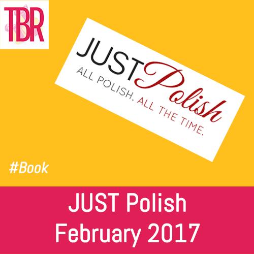 Just Polish – February 2017