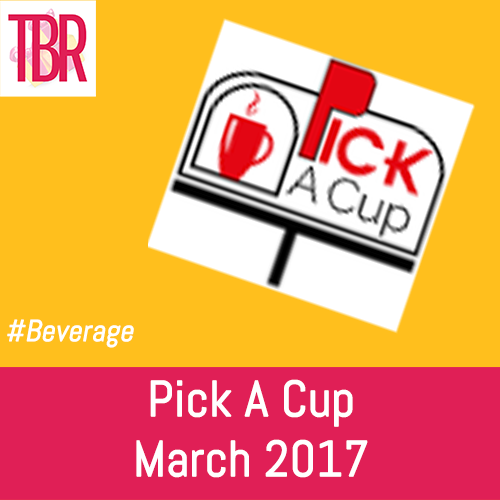 Pick A Cup  – March 2017