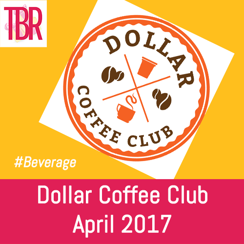 Dollar Coffee Club – April 2017 Review