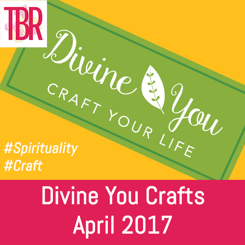 Divine You Crafts- April 2017