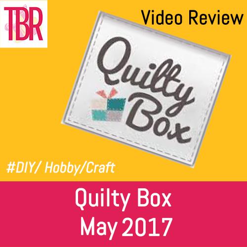 Quilty Box – May 2017