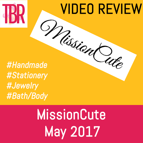 MissionCute Unboxing May 2017