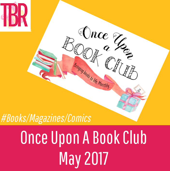 Once Upon A Book Club Review – May 2017