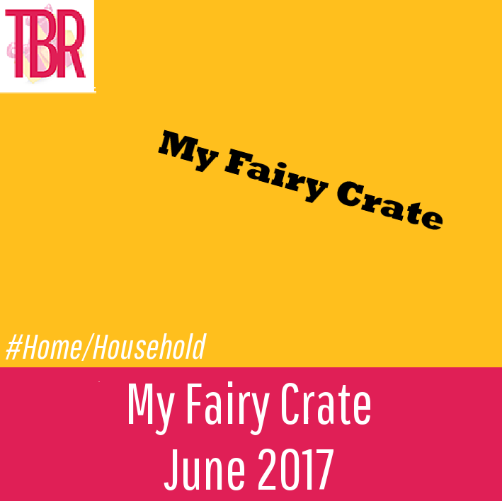 My Fairy Crate Review – June 2017
