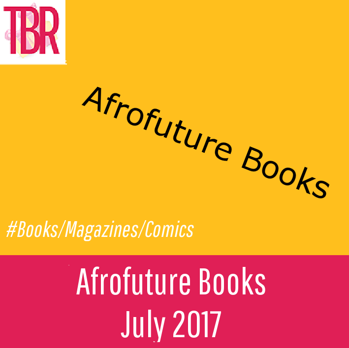 Afrofuture Books Review – July 2017