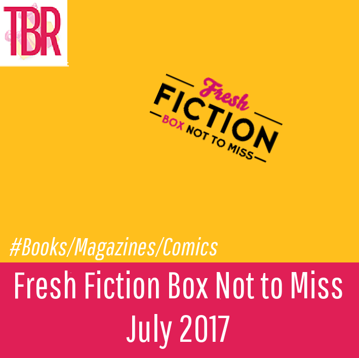 Fresh Fiction Box Not to Miss Review – July 2017