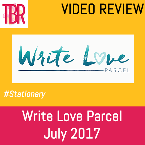 Write Love Parcel Unboxing July 2017