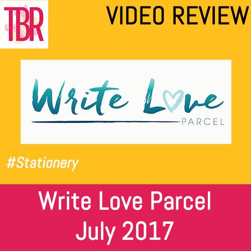 Write Love Parcel Unboxing July 2017