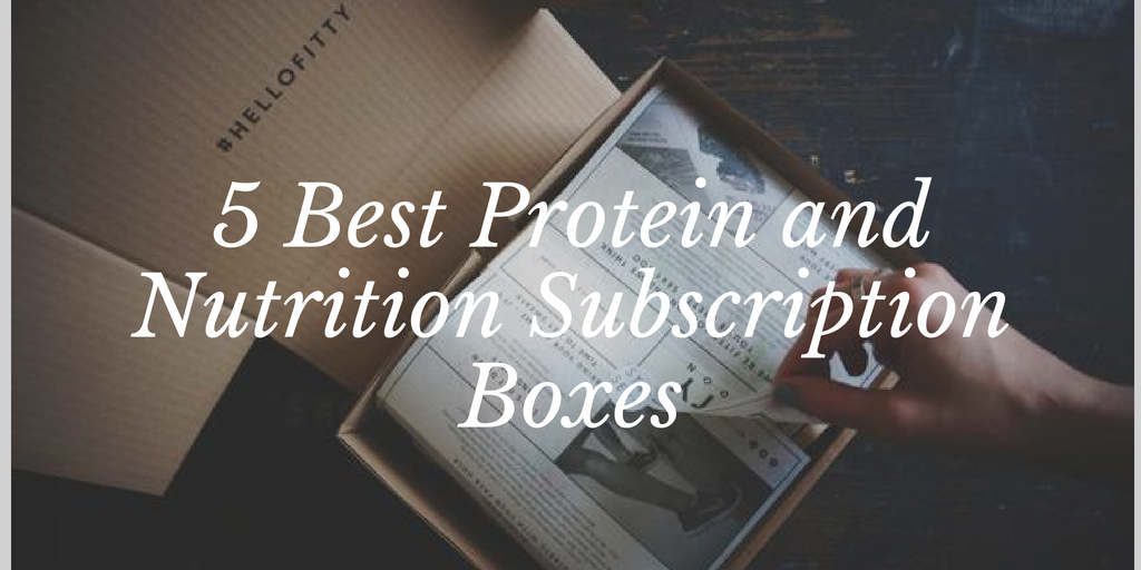 5 Best Protein and Nutrition  Subscription Boxes