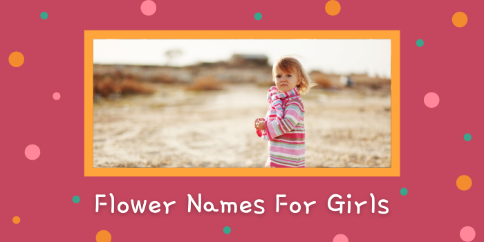 180+ Flower Names For Girls (With Meaning)