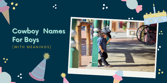 120+ Cowboy Names For Boys (With Meanings)