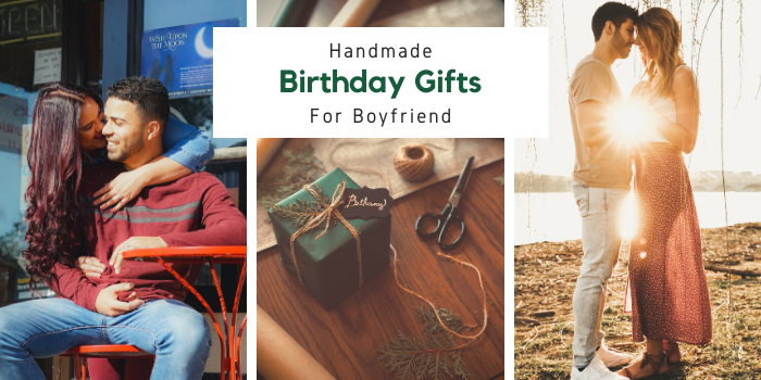 50+ Handmade Birthday Gifts For Boyfriend