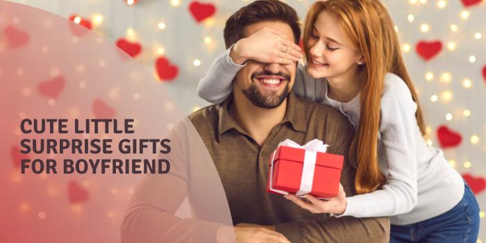 cute little surprise gifts for boyfriend